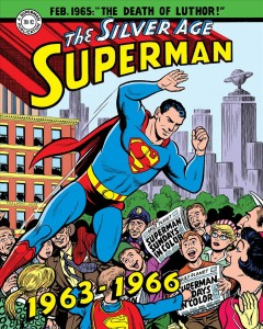 The Silver Age Superman 1963 to 1966 /  scripts by Jerry Seigel ; artwork by Wayne Boring ; [with an introduction by Mark Waid with John Wells].