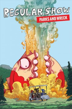 Regular show : Parks and wreck / created by JG Quintel. - created by JG Quintel.