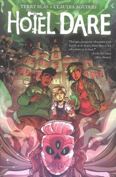 Hotel dare /  created & written by Terry Blas ; illustrated by Claudia Aguirre ; letters by Mike Fiorentino. - created & written by Terry Blas ; illustrated by Claudia Aguirre ; letters by Mike Fiorentino.