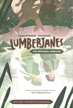 Lumberjanes : The infernal compass / written by Lilah Sturges ; illustrated by polterink ; lettered by Jim Campbell. - written by Lilah Sturges ; illustrated by polterink ; lettered by Jim Campbell.