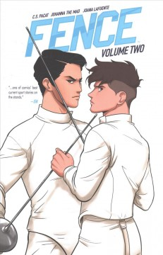 Fence Volume 2 /  written by C.S. Pacat ; illustrated by Johanna the Mad ; colors by Joana LaFuente. - written by C.S. Pacat ; illustrated by Johanna the Mad ; colors by Joana LaFuente.