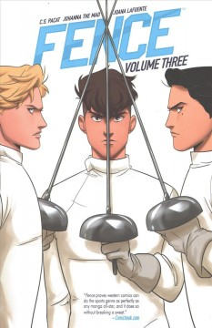 Fence Volume 3 /  written by C.S. Pacat ; illustrated by Johanna the Mad ; colors by Joana LaFuente ; letters by Jim Campbell. - written by C.S. Pacat ; illustrated by Johanna the Mad ; colors by Joana LaFuente ; letters by Jim Campbell.