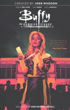 Buffy the vampire slayer Volume 1, High school is hell /  Jordie Bellaire ; created by Joss Whedon ; illustrated by Dan Mora, Raul Angulo. - Jordie Bellaire ; created by Joss Whedon ; illustrated by Dan Mora, Raul Angulo.