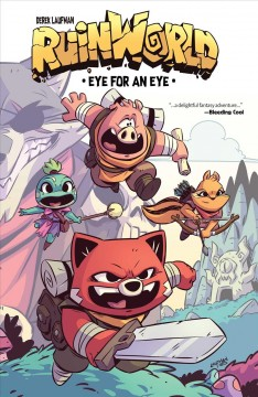 RuinWorld : Eye for an eye / created, written, & illustrated by Derek Laufman ; lettered by Warren Montgomery - created, written, & illustrated by Derek Laufman ; lettered by Warren Montgomery