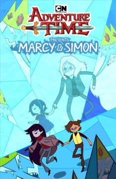 Adventure time presents Marcy & Simon /  created by Pendleton Ward ; written by Olivia Olson ; illustrated by Slimm Fabert ; colors by SJ Miller ; letters by Mike Fiorentino. - created by Pendleton Ward ; written by Olivia Olson ; illustrated by Slimm Fabert ; colors by SJ Miller ; letters by Mike Fiorentino.