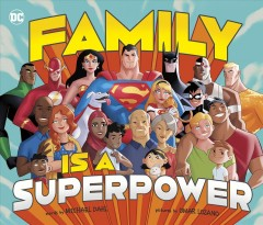 Family is a superpower /  words by Michael Dahl ; pictures by Omar Lozano.