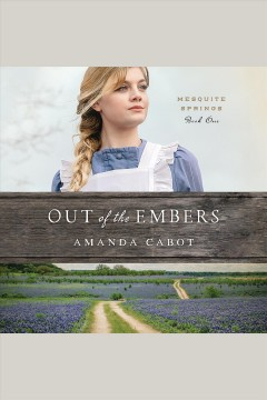 Out of the embers /  Amanda Cabot.