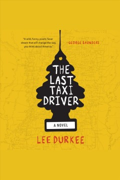 The last taxi driver /  Lee Durkee.