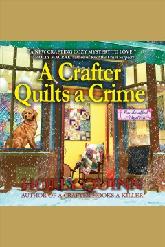 A crafter quilts a crime /  Holly Quinn. - Holly Quinn.