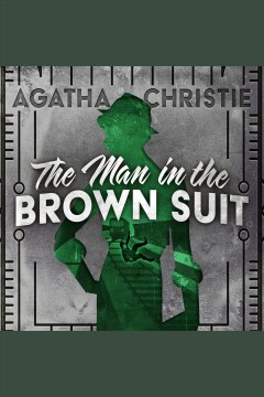 The man in the brown suit /  Agatha Christie.