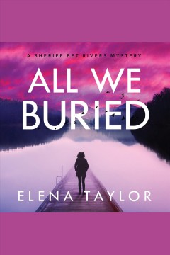All we buried /  Elena Taylor.