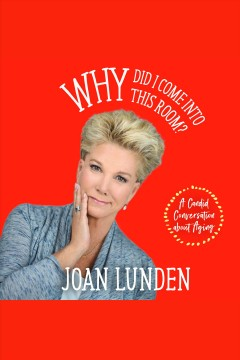 Why did I come into this room? /  Joan Lunden.