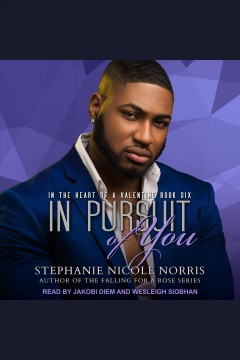 In pursuit of you /  Stephanie Nicole Norris.