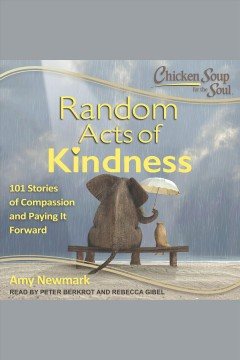 Chicken soup for the soul : random acts of kindness / Amy Newmark. - Amy Newmark.