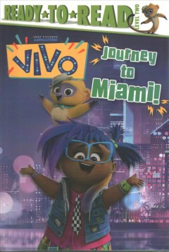 Journey to Miami! /  adapted by Patty Michaels ; illustrated by Derek Ortega. - adapted by Patty Michaels ; illustrated by Derek Ortega.