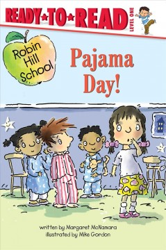 Pajama day! /  written by Margaret McNamara ; illustrated by Mike Gordon. - written by Margaret McNamara ; illustrated by Mike Gordon.