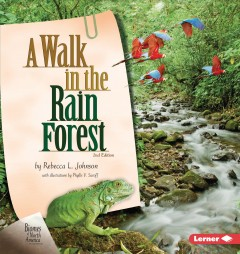 A walk in the rain forest /  by Rebecca L. Johnson ; with illustrations by Phyllis V. Saroff. - by Rebecca L. Johnson ; with illustrations by Phyllis V. Saroff.