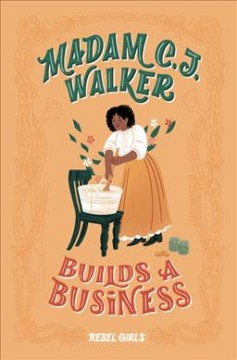 Madam C.J. Walker builds a business /  text, Denene Millner ; cover and illustrations, Salini Perera. - text, Denene Millner ; cover and illustrations, Salini Perera.