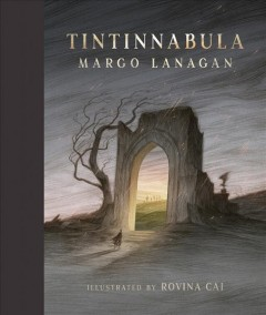 Tintinnabula /  Margo Lanagan ; illustrated by Rovina Cai. - Margo Lanagan ; illustrated by Rovina Cai.