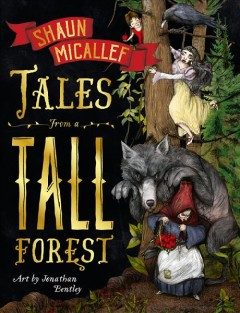 Tales from a tall forest /  Shaun Micallef ; art by Jonathan Bentley. - Shaun Micallef ; art by Jonathan Bentley.