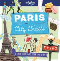 Paris city trails /  Helen Greathead ; illustration: Dynamo Limited. - Helen Greathead ; illustration: Dynamo Limited.