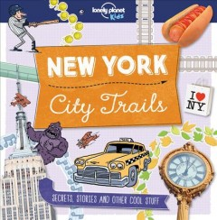 New York city trails /  Moira Butterfield ; illustration: Dynamo Limited.