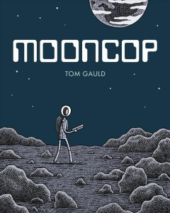 Mooncop /  Tom Gauld.