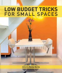 Low budget tricks for small spaces /  Montse Borràs, editor. - Montse Borràs, editor.
