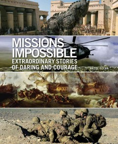 Missions impossible : extraordinary stories of daring and courage / Hazel Flynn.