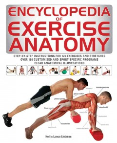 Encyclopedia of exercise anatomy /  Hollis Lance Liebman. - Hollis Lance Liebman.