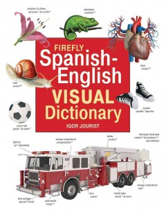 Firefly Spanish-English visual dictionary /  edited by Nancy Foran.