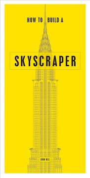 How to build a skyscraper /  John Hill. - John Hill.