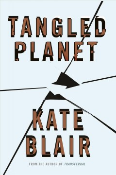 Tangled planet /  Kate Blair. - Kate Blair.