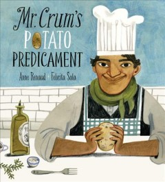 Mr. Crum's potato predicament /  written by Anne Renaud ; illustrated by Felicita Sala. - written by Anne Renaud ; illustrated by Felicita Sala.