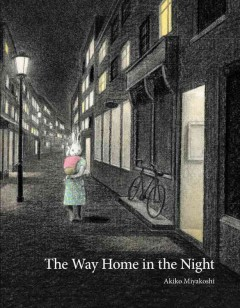 The way home in the night /  written and illustrated by Akiko Miyakoshi. - written and illustrated by Akiko Miyakoshi.