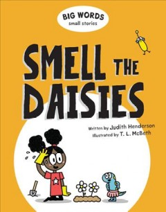 Smell the daisies /  written by Judith Henderson ; illustrated by T.L. McBeth. - written by Judith Henderson ; illustrated by T.L. McBeth.