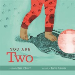 You are two /  Sara O'Leary ; artwork by Karen Klassen. - Sara O'Leary ; artwork by Karen Klassen.