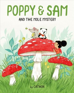 Poppy and Sam & the mole mystery /  by Cathon ; translated by Susan Ouriou. - by Cathon ; translated by Susan Ouriou.
