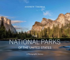 The national parks of the United States : a photographic journey / Andrew Thomas.