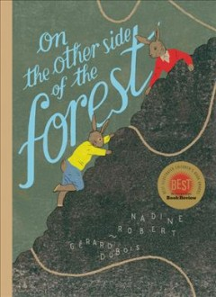 On the other side of the forest /  Nadine Robert, Gérard Dubois ; translated by Paula Ayer. - Nadine Robert, Gérard Dubois ; translated by Paula Ayer.