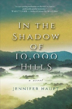 In the shadow of 10, 000 hills : a novel / Jennifer Haupt.