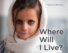 Where will I live? /  Rosemary McCarney. - Rosemary McCarney.