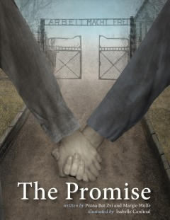 The promise : a story of two sisters, prisoners in a Nazi concentration camp / written by Pnina Bat-Zvi and Margie Wolfe ; illustrated by Isabelle Cardinal. - written by Pnina Bat-Zvi and Margie Wolfe ; illustrated by Isabelle Cardinal.