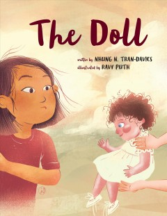 The doll /  written by Nhung N. Tran-Davies ; illustrated by Ravy Puth. - written by Nhung N. Tran-Davies ; illustrated by Ravy Puth.