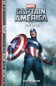 Marvel Captain America : Sub rosa / David McDonald. - David McDonald.