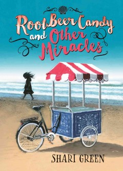Root beer candy and other miracles /  Shari Green.