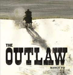 The outlaw /  Nancy Vo.