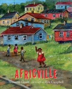 Africville /  Shauntay Grant ; pictures by Eva Campbell.