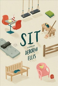 Sit /  stories by Deborah Ellis.