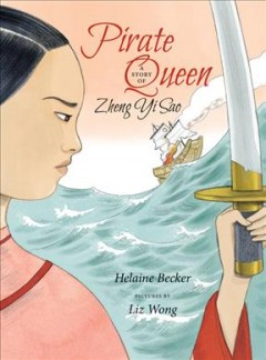 Pirate Queen : A Story of Zheng Yi Sao